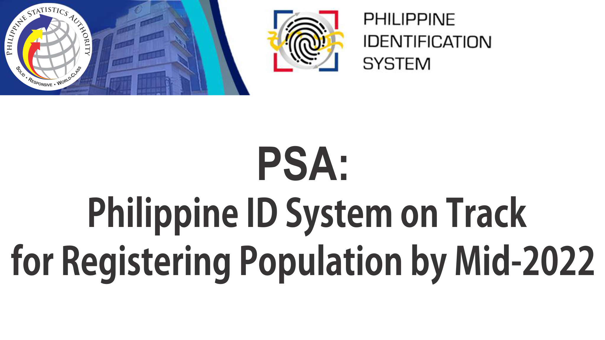 PSA: Philippine ID System on Track for Registering Population by Mid-2022